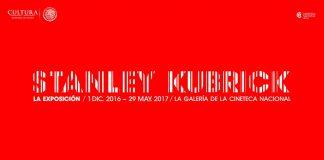 Stanley Kubrick: La Exposición en La Galería de la Cineteca Nacional : Cartel © Cineteca Nacional
