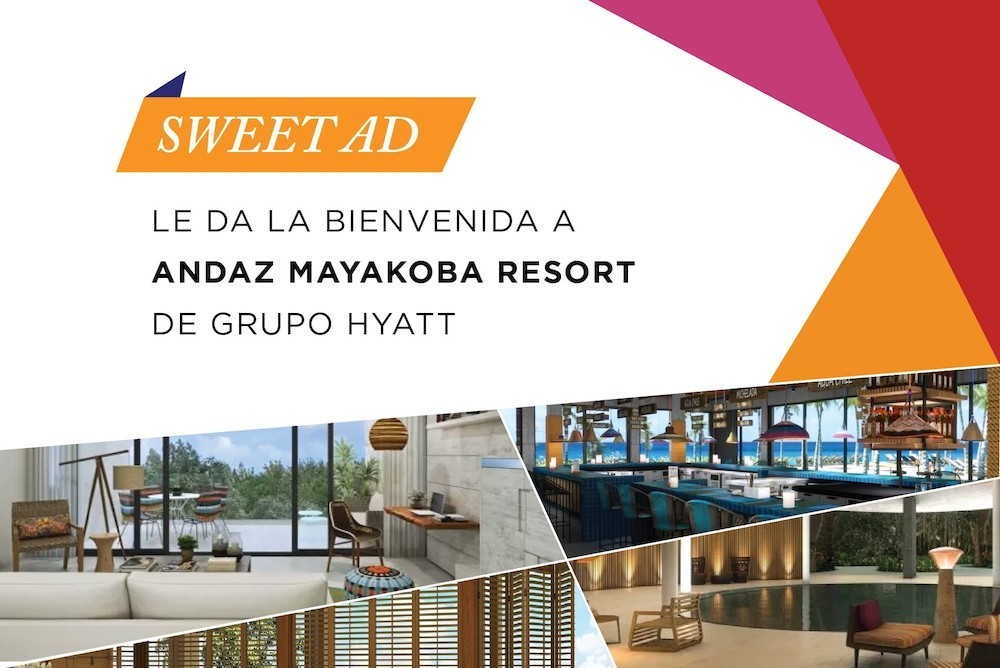 Swet AD da la bienvenida a Andaz Mayakoba de Grupo Hyatt : Photo © Sweet AD