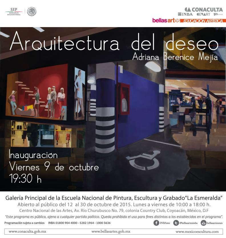 """Arquitecturas del Deseo : Poster © Escuela Nacional de Pintura, Escultura y Grabado """"La Esmeralda"""""""
