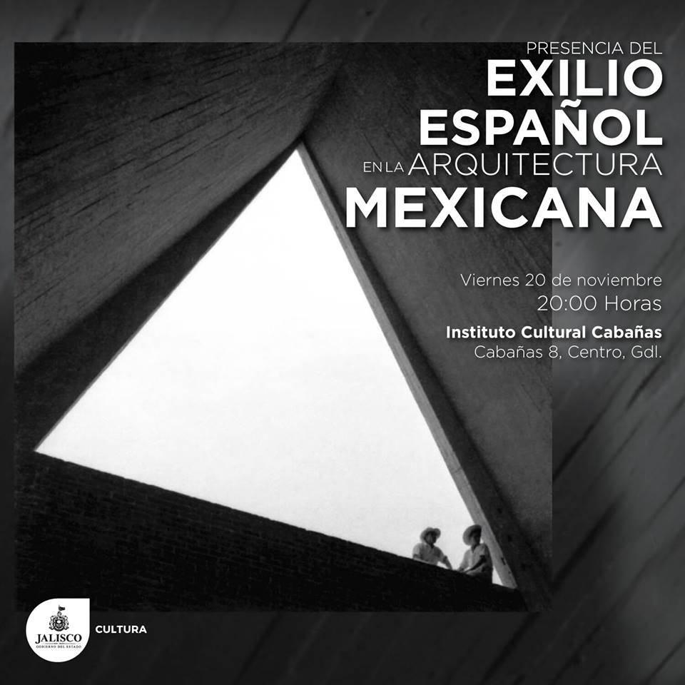 Presencia del Exilio Español en la Arquitectura Mexicana : Poster © Instituto Cultural Cabañas