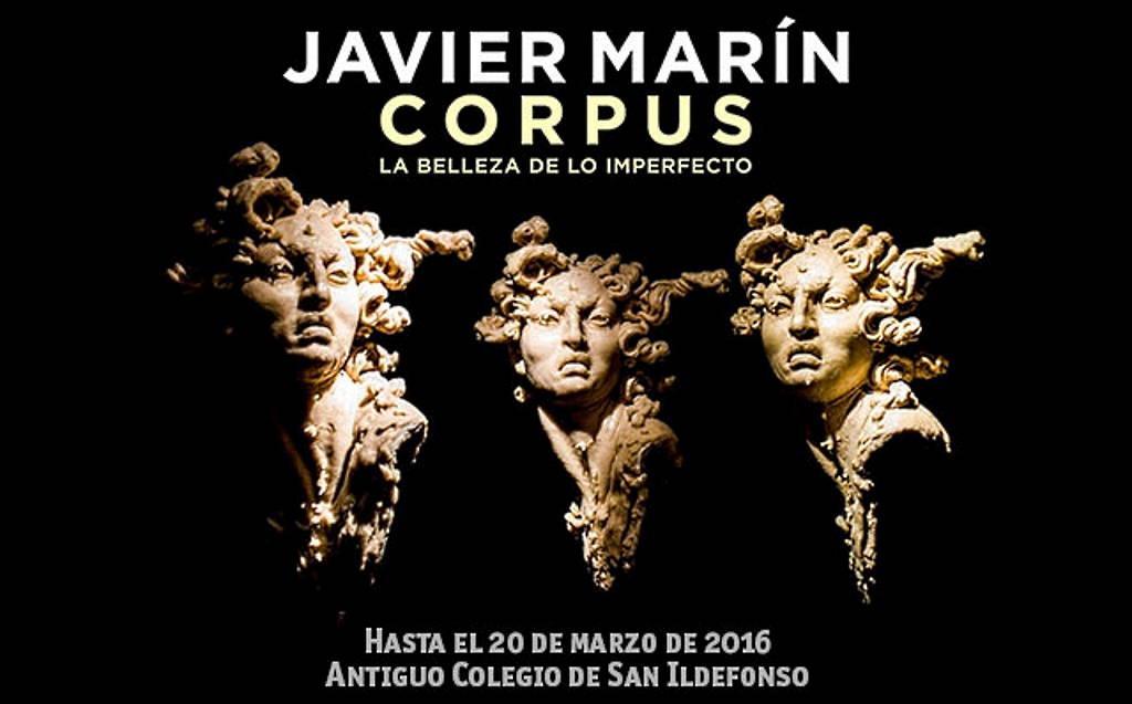 Javier Marín: CORPUS - La belleza de lo imperfecto : Poster ©Antigüo Colegio de San Ildefonso