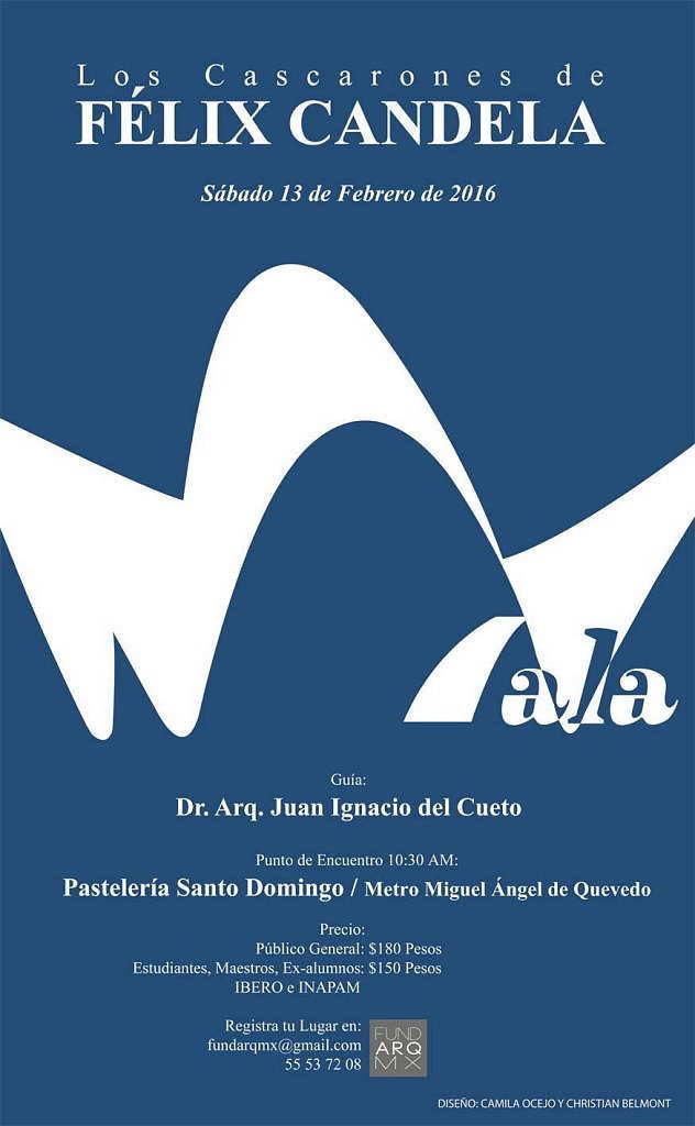 Recorrido: Los Cascarones de Félix Candela : Cartel © Camila Ocejo y Christian Belmont