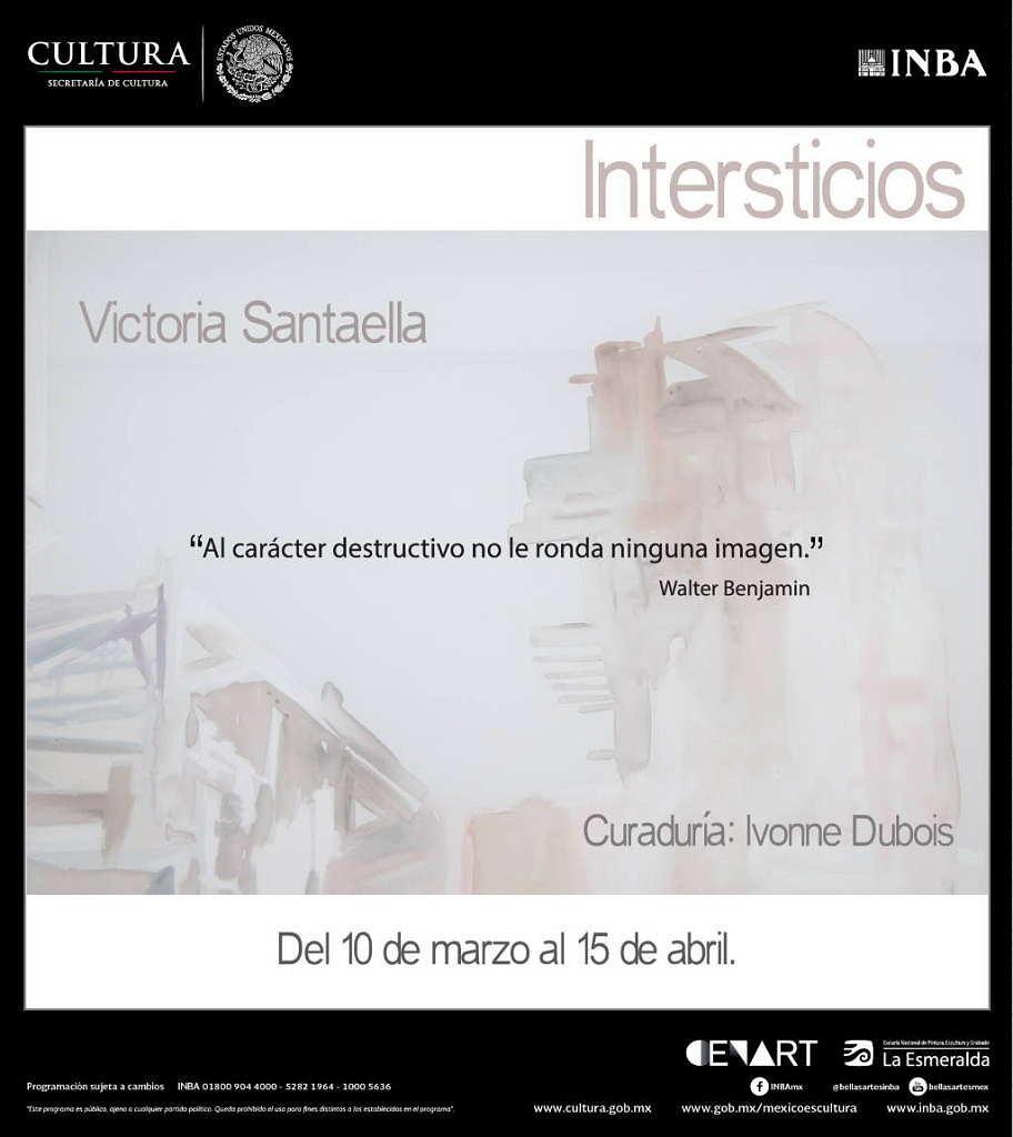 Exposición Intersticios, Victoria Santaella, curaduría Ivonne Dubois : Fotografía © CENART - © INBA - © E.N.P.E.G. La Esmeralda