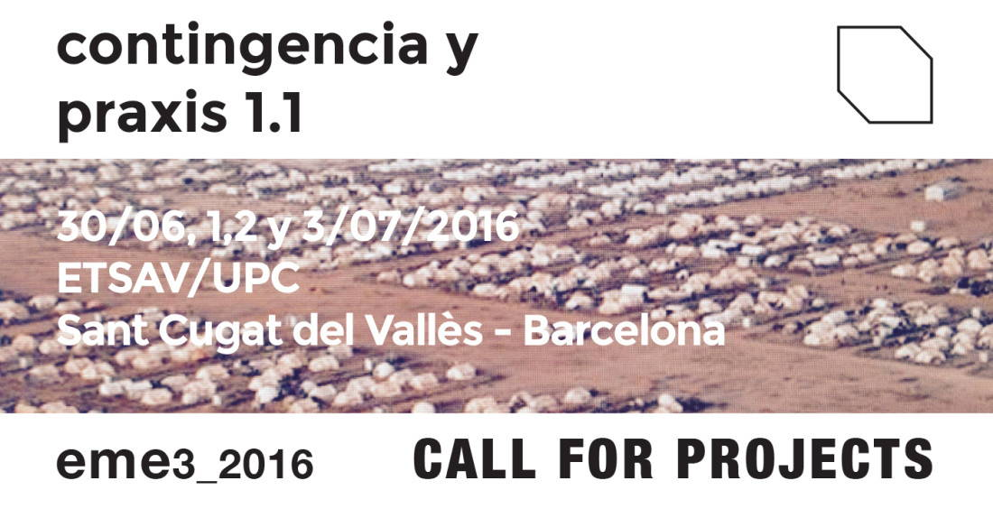 "CALL FOR PROJECTS eme3_2016 ""CONTINGENCIA Y PRAXIS"" : Imágen © Eme3"