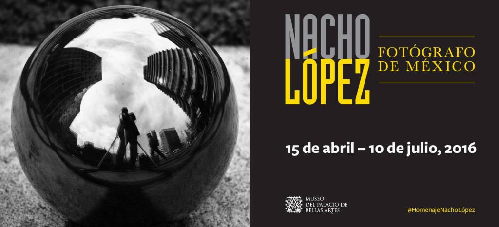 Retrospectiva Nacho López. Fotógrafo de México : Cartel © Museo del Palacio de Bellas Artes