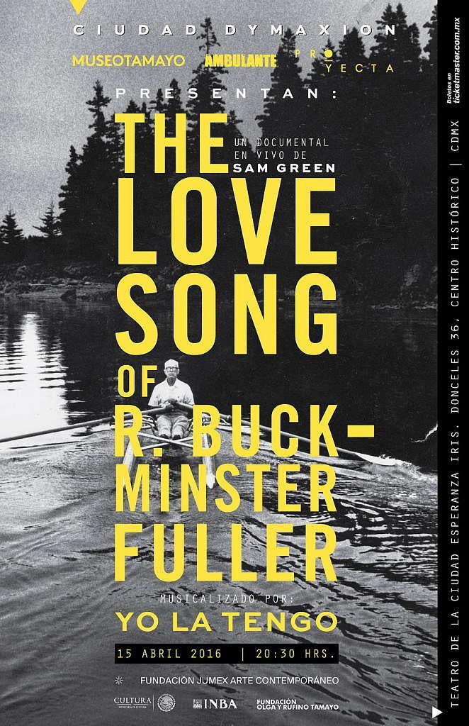 The Love Song of R. Buckminster Fuller by Sam Green: Cartel cortesía © Museo Tamayo