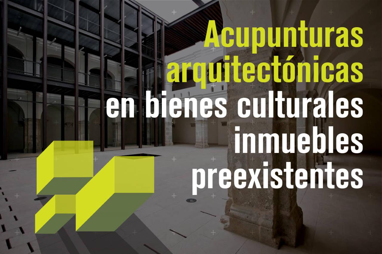 Curso Acupunturas arquitectónicas en bienes culturales inmuebles preexistentes : Cartel © ENCRyM, INAH