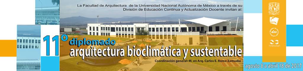 11° Diplomado Internacional Arquitectura Bioclimática y Sustentable : Cartel © DECAD FA UNAM