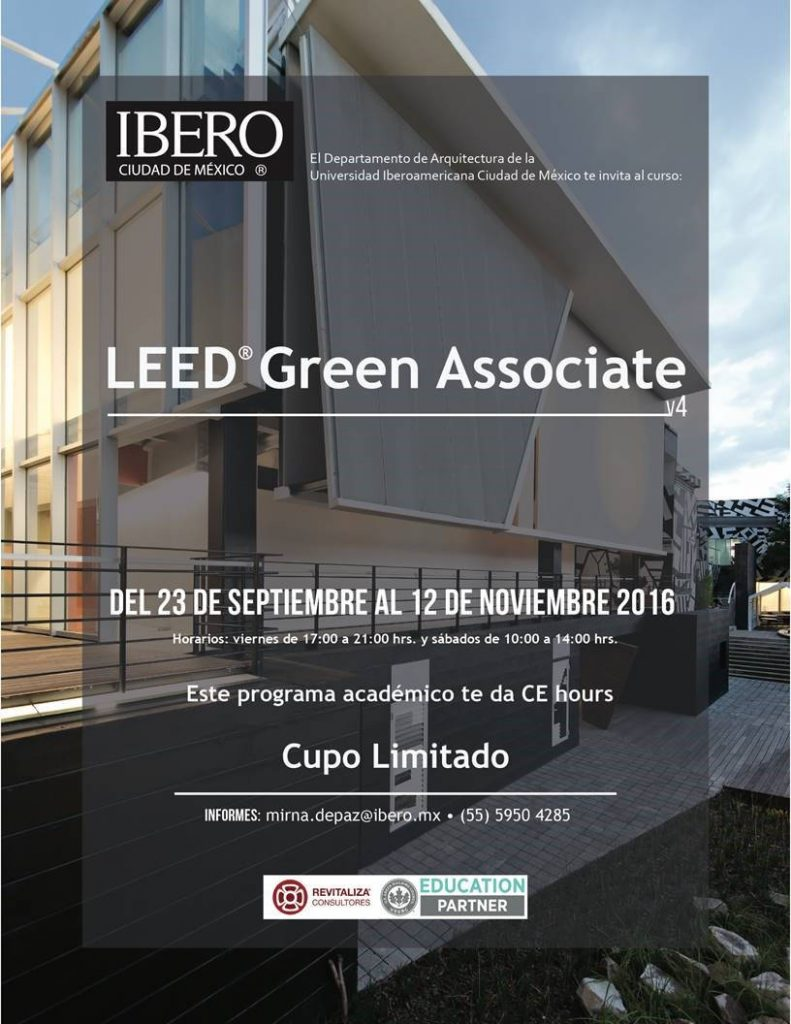 Curso LEED® Green Associate v4 – Otoño 2016 : Poster © ArqIBERO