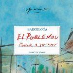 El Poblenou torna a ser nou - Carnet de Viaje por el pintor Catalán Perico Pastor : Fotografía © Ayuntamiento de Barcelona – © Barcelona Llibres
