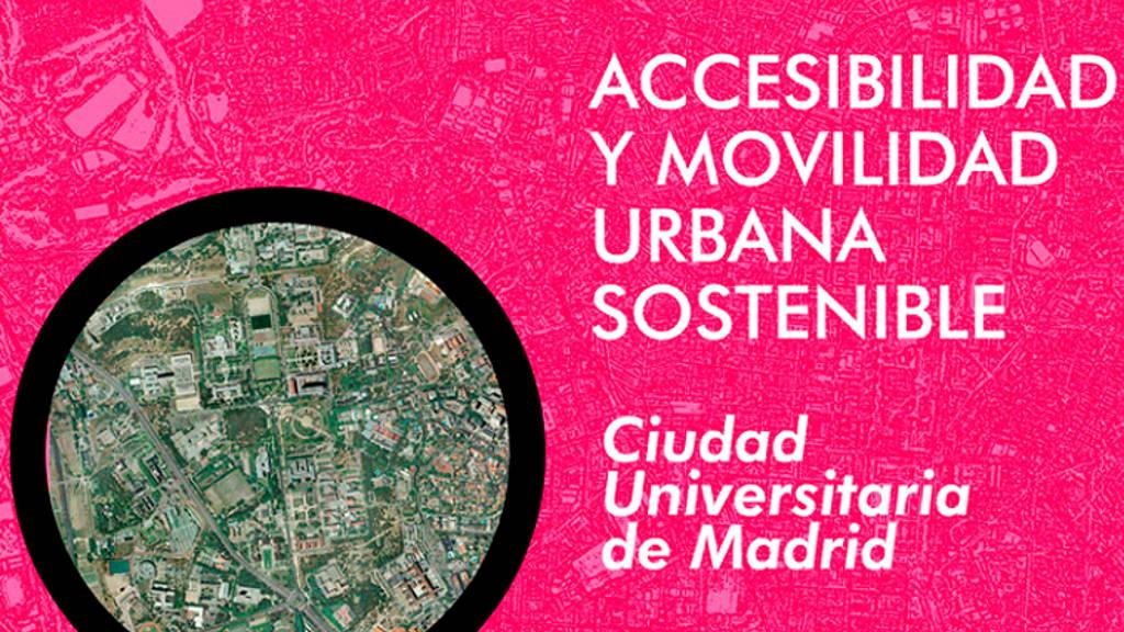 Concurso Accesibilidad y Movilidad Urbana Sostenible Ciudad Universitaria de Madrid : Cartel © COAM - © OCAM