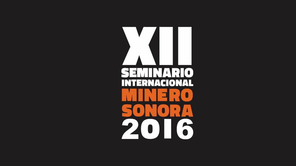 XII Seminario Internacional Minero Sonora 2016 : Cartel © Seminario Internacional Minero Sonora
