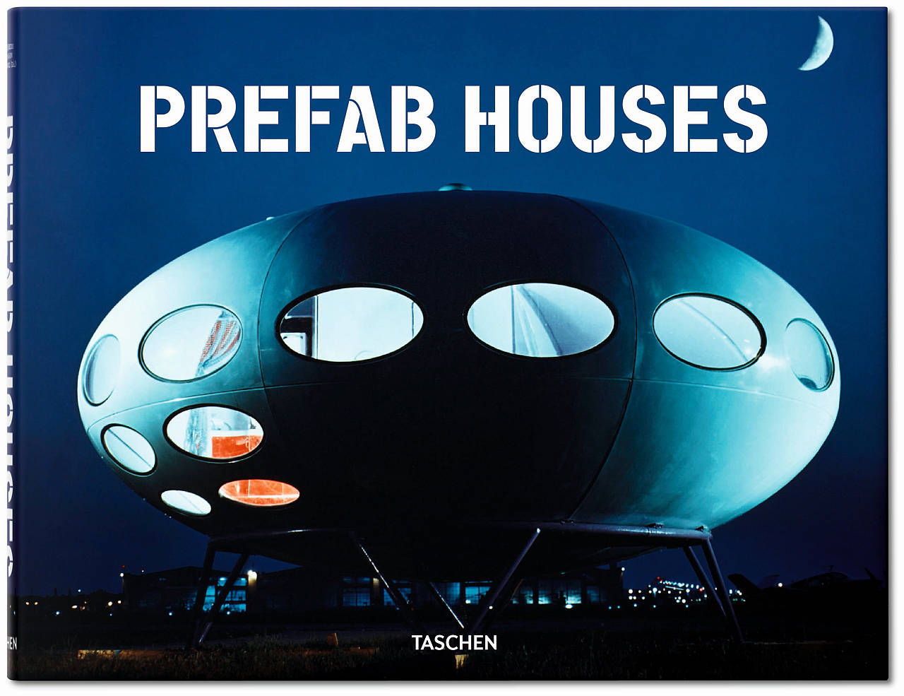 PreFab Houses editado por Peter Gössel - Tapa dura, 27.9 x 21.6 cm, 388 páginas : Portada © TASCHEN