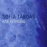 Sofía Táboas: Azul Extensivo en el Museo Universitario del Chopo : Cartel © Museo Universitario del Chopo