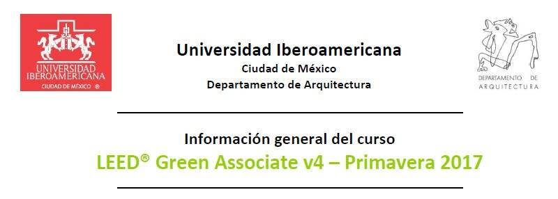 Curso LEED® Green Associate v4 – Primavera 2017 : Fotografía © ArqIBERO