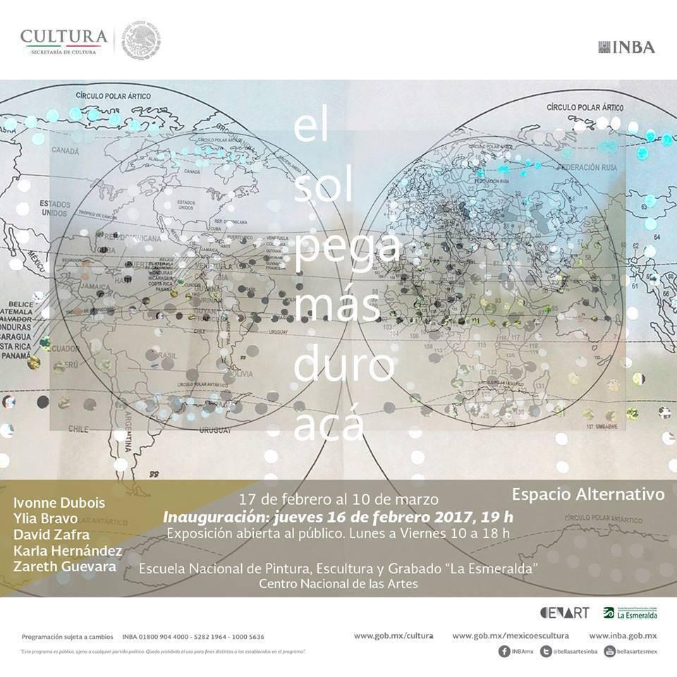 """Exposición Colectiva """"El Sol Pega más Duro Acá"""" : Cartel © ENPEG La Esmeralda"""