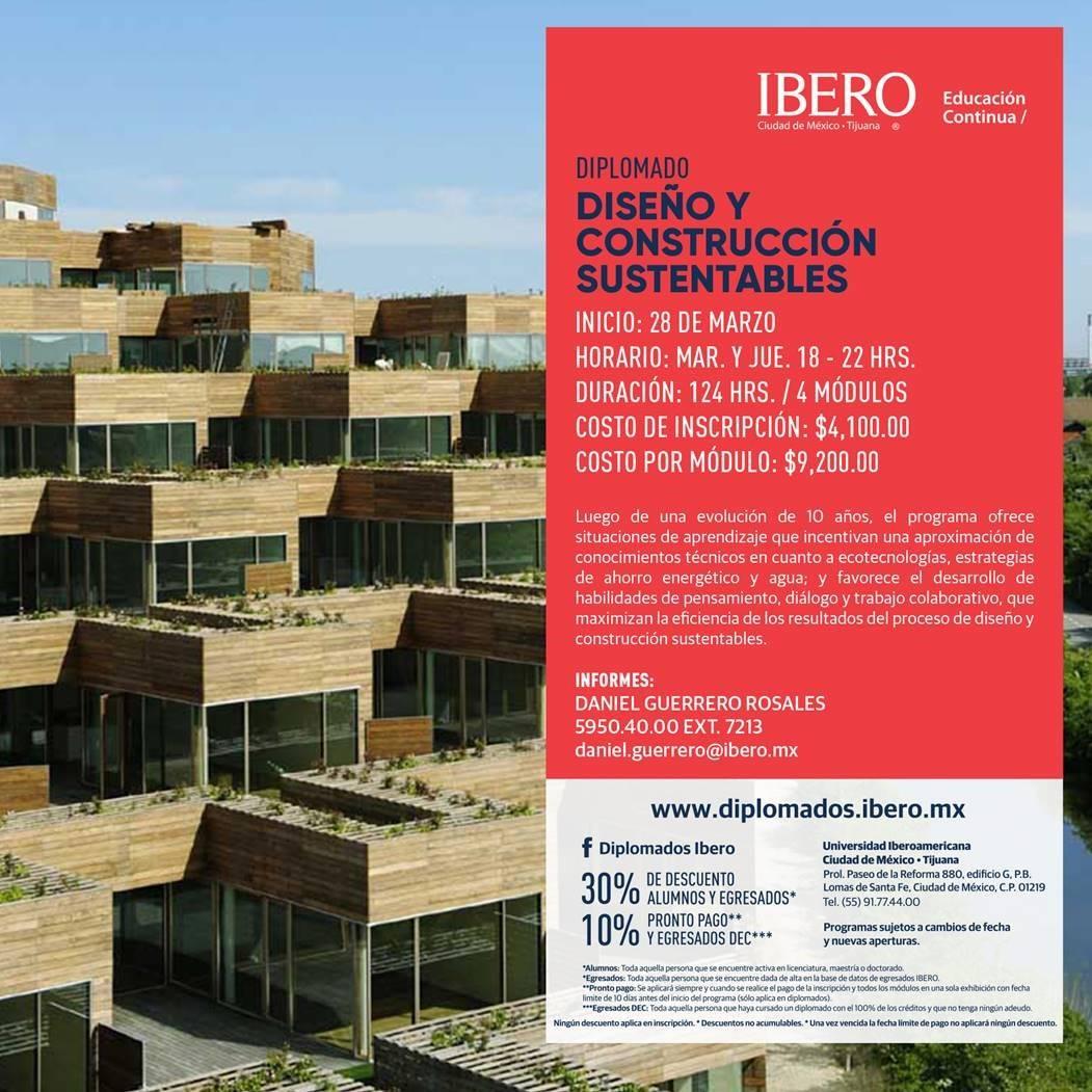 Diplomado en Diseño y Construcción Sustentables Primavera 2017 : Cartel © Divisón de Educación Continua IBERO