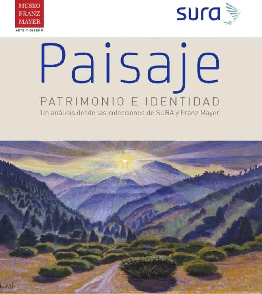 Paisaje: Patrimonio e Identidad en el Museo Franz Mayer : Cartel © Museo Franz Mayer