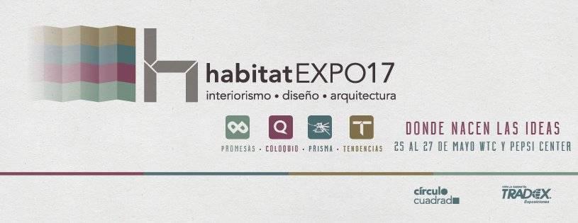 Habitat Expo 2017: El encuentro más completo del interiorismo en México : Cartel © Tradex Exposiciones