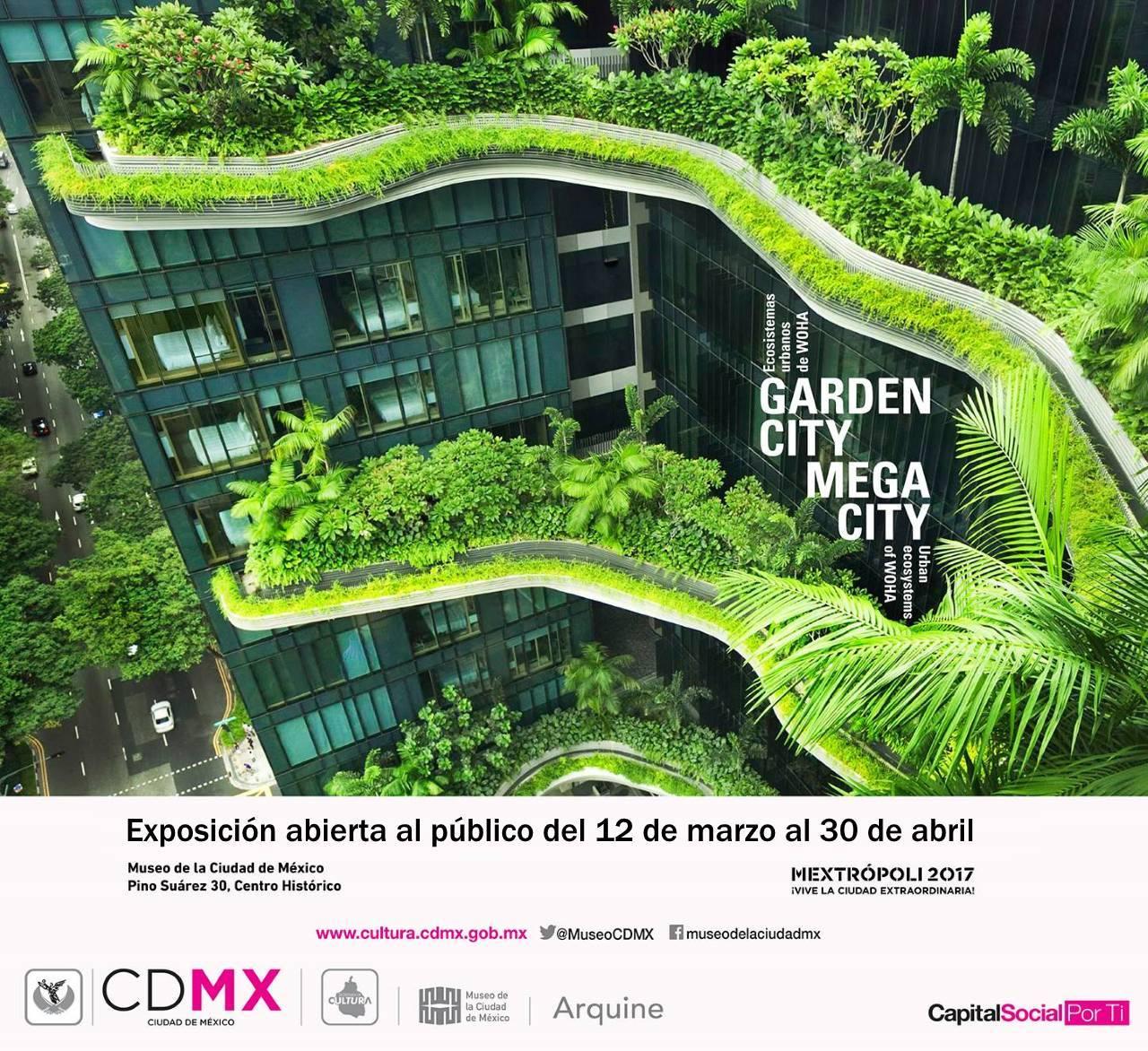 GARDEN CITY MEGA CITY: Los Ecosistemas Urbanos de WOHA : Cartel © Secretaría de Cultura Ciudad de México