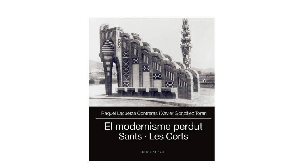 El modernisme perdut III: Sants i Les Corts, Raquel Lacuesta Contreras , Xavier González Toran : Photo © Barcelona Llibres y © Editorial Base