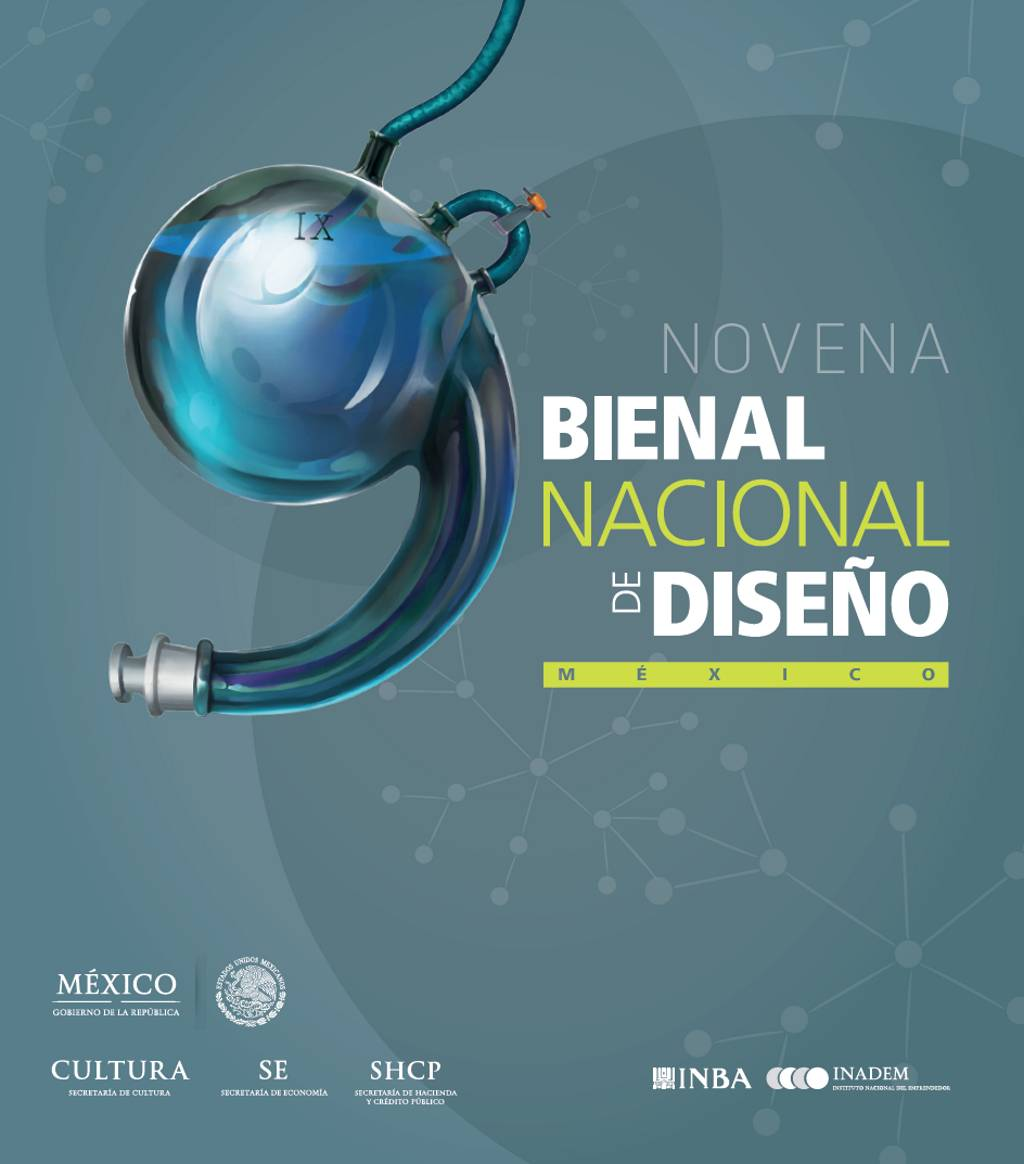 Novena Bienal Nacional de Diseño México 2017 : Cartel © INBA