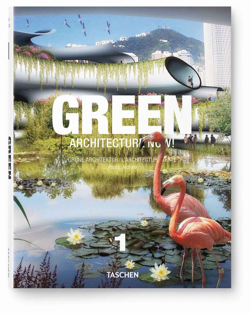 Cover Green Architecture Now! Vol. 1 del autor Philip Jodidio : Copyright © TASCHEN GmbH