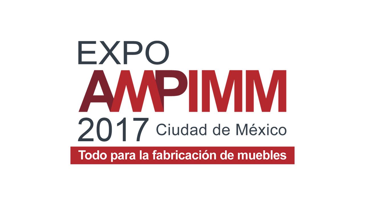 Expo AMPIMM 2017 : Cartel © Asociación Mexicana de Proveedores de la Industria Maderera y Mueblera A.C.
