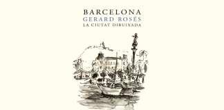 Barcelona. La ciudad dibujada por Gerard Rosés : Fotografía © Barcelona Llibres