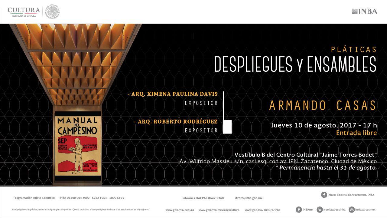 Pláticas Despliegues y Ensambles ARMANDO CASAS : Cartel © DACPAI/INBA cortesía de © IPN Cultura